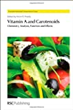 Vitamin A and Carotenoids : Chemistry, Analysis, Function and Effects, , 1849733686