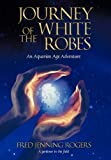 Journey of the White Robes, Fred Jenning Rogers, 1450222838