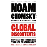 Global Discontents: Conversations on the Rising Threats to Democracy | Noam Chomsky,David Barsamian - Interviewer