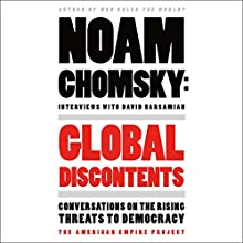 Global Discontents: Conversations on the Rising Threats to Democracy Audiobook by Noam Chomsky, David Barsamian - Interviewer Narrated by Noam Chomsky
