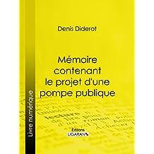 Mémoire contenant le projet d'une pompe publique (French Edition)
