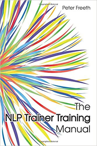 The Nlp Trainer Training Manual Peter Freeth