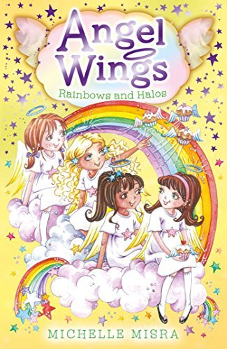 Angel Wings: Rainbows and Halos by Michelle Misra (2014-01-02)