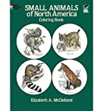 img - for [(Small Animals of North America Coloring Book )] [Author: Elizabeth Anne McClelland] [Sep-1984] book / textbook / text book