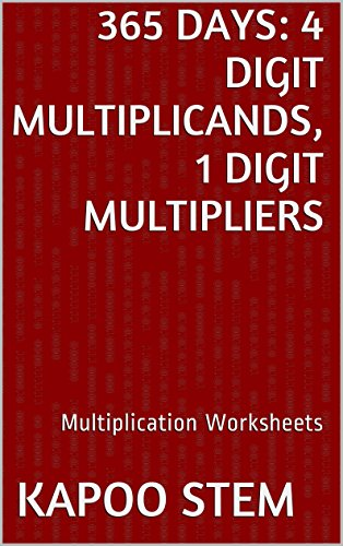 365 Multiplication Worksheets with 4-Digit Multiplicands, 1-Digit Multipliers: Math Practice Workbook (365 Days Math Multiplication (Printable Word Searches For Halloween)