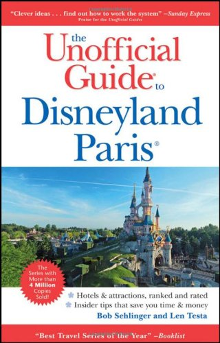 Unofficial Guide to Disneyland Paris (Unofficial Guides) - Disneyland Paris Guide