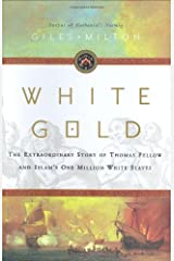 White Gold: The Extraordinary Story of Thomas Pellow and Islam's One Million White Slaves Hardcover