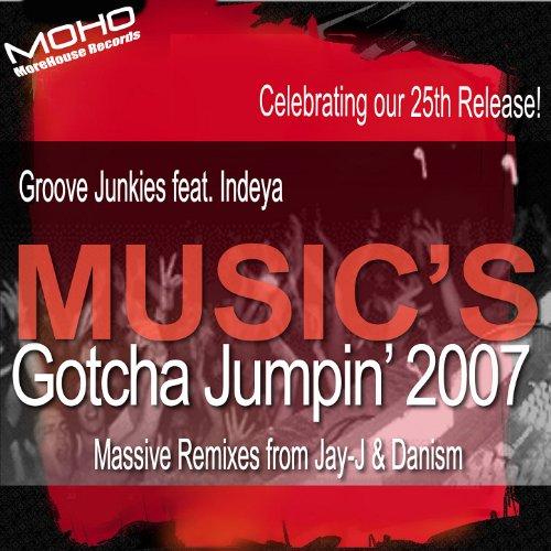 Groove Junkies - Music's Gotcha Jumpin' 2007 PT 2