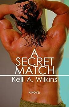 A Secret Match: (Gay Wrestling Romance) by [Wilkins, Kelli A.]