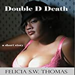 Double D Death | Felicia S.W. Thomas