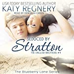 Seduced by Stratton: The English Brothers, Book 4 | Katy Regnery