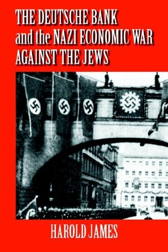 The Deutsche Bank And The Nazi Economic War Against The Jews  The Expropriation Of Jewish Owned Property By Harold James  22 Jun 2006  Paperback