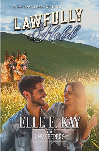 Lawfully Held: Inspirational Christian Contemporary (A K-9 Lawkeeper Romance)