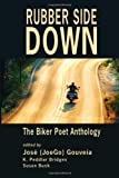 Rubber Side Down: The Biker Poet Anthology