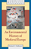 An Environmental History of Medieval Europe (Cambridge Medieval Textbooks)