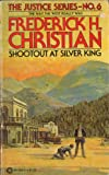 Shootout at Silver King, Frederick H. Christian, 052340588X