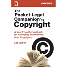 The Pocket Legal Companion to Copyright: A User-Friendly Handbook for Protecting and Profiting from Copyrights (Pocket Legal Companions)