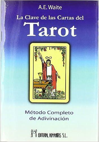 La clave de las cartas del tarot : un tratado completo sobre ...
