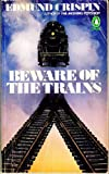 Beware of the Trains, Edmund Crispin, 0140058346