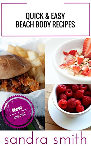 quick and easy beach body recipes new improved kindle edition