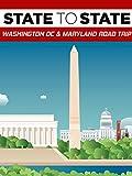 State to State: Washington DC & Maryland Road Trip