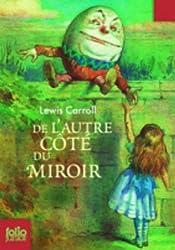 Ce qu'Alice trouva de l'autre côté du miroir