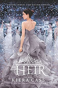 The Heir (The selection Book 4) by [Cass, Kiera]