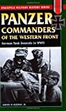 Panzer Commanders of the Western Front, Samuel W. Mitcham, 0811735079