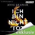 Ich bin nicht tot Hörbuch von Anne Frasier Gesprochen von: Steffen Groth
