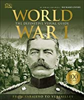 World War I. The Definitive Visual Guide (My