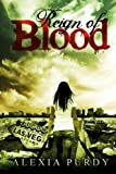 Reign of Blood, Alexia Purdy, 061563978X