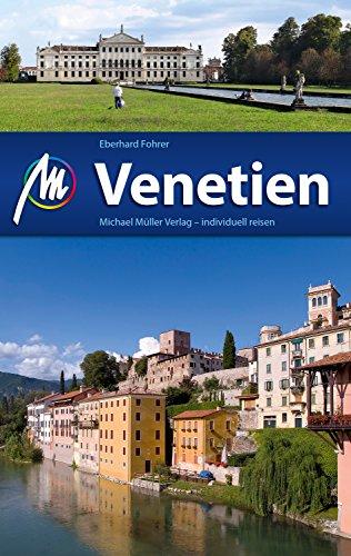 Venetien Reiseführer Michael Müller Verlag: Individuell reisen mit vielen praktischen Tipps (MM-Reiseführer) (German Edition)