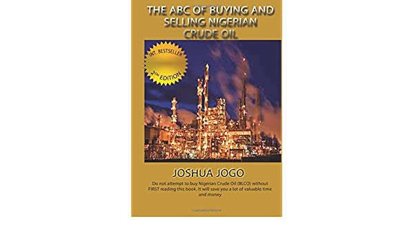 The ABC OF BUYING AND SELLING NIGERIAN CRUDE OIL: Do not attempt to