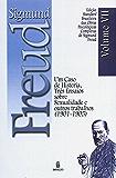 Edição Standard Brasileira das Obras Psicológicas Completas de Sigmund Freud Volume VII: Um Caso de Histeria, Três Ensaios sobre a Sexualidade e outros Trabalhos (1901-1905)
