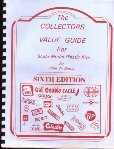 The Collectors Value Guide for Scale Model Plastic Kits Sixth Edition (Plastic Model Edition)