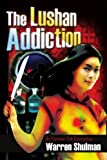 Lushan Addiction, Warren Shulman, 142594504X