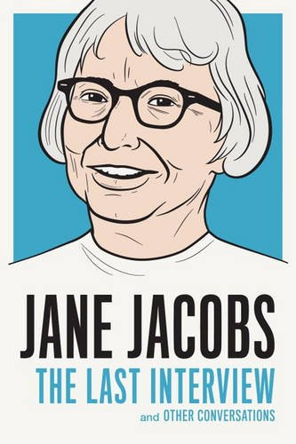 Jane-Jacobs-The-Last-Interview-and-Other-Conversations