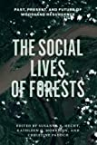 img - for The Social Lives of Forests: Past, Present, and Future of Woodland Resurgence book / textbook / text book