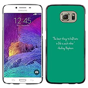 Exotic-Star ( Quote Text Audrey Life Motivational ) Fundas Cover Cubre Hard Case Cover para Samsung Galaxy S6 / SM-G920 / SM-G920A / SM-G920T / SM-G920F / SM-G920I