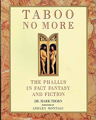 Taboo No More: The Phallus in Fact, Fiction, and Fantasy (Taboo Subjects)