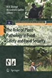 The Role of Plant Pathology in Food Safety and Food Security, , 9400731086