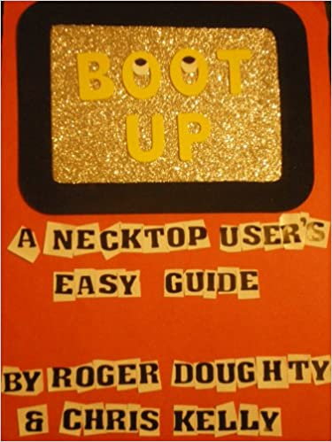Boot Up: A Necktop User's Easy Guide