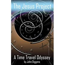 The Jesus Project: A Time Travel Odyssey