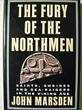 The Fury of the Northmen : Saints, Shrines and Sea-Raiders in the Viking Age, A. D. 793-878, Marsden, John, 0312130805
