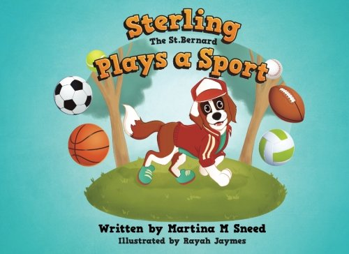 Sterling the Saint Bernard Plays a Sport (Volume 2)