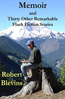 Memoir - and Thirty Other Remarkable Flash Fiction Stories by [Blevins, Robert]