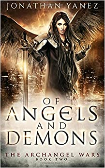 Book Of Angels and Demons: A Paranormal Urban Fantasy: Volume 2 (The Archangel Wars)