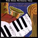 THE MIKE PETRONE TRIO