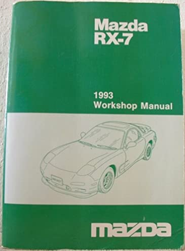 mazda rx 7 1993 workshop manual mazda motor corporation amazon com rh amazon com 1997 Mazda RX-7 1997 Mazda RX-7