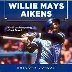 Willie Mays Aikens: Safe at Home | Gregory Jordan,Willie Mays Aikens